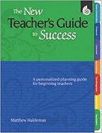 The New Teacher's Guide to Success: A Personalized Planning Guide for Beginning Teachers