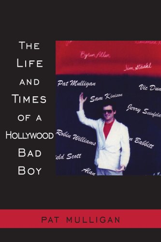 THE LIFE AND TIMES OF A HOLLYWOOD BAD BOY - Patrick Mulligan