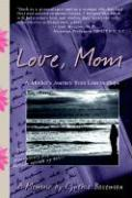 Love, Mom: A Mother's Journey from Loss to Hope