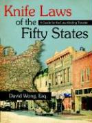 Knife Laws of the Fifty States: A Guide for the Law-Abiding Traveler