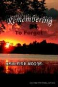 Remembering to Forget: A Mother and Daughter's Journey After Suicide