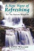 A New Wave of Refreshing: For the Nations Kingdom