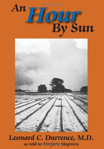 An Hour By Sun - M.D. Leonard C. Durrence