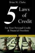 5 Laws of Credit: For Your Personal Credit and Financial Freedom