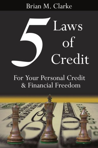 5 Laws of Credit: For Your Personal Credit and Financial Freedom (Spanish Edition) - Brian Clarke