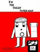 Jo, the Toilet Paper Man