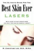 The Ultimate Guide for the Best Skin Ever: Lasers