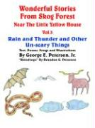 Wonderful Stories from Skog Forest Near the Little Yellow House Vol. 3: Rain and Thunder and Other Un-Scary Things