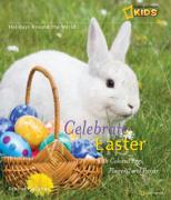 Celebrate Easter: With Colored Eggs, Flowers, and Prayer