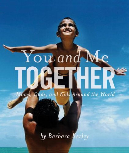 You and Me Together: Moms, Dads, and Kids Around the World - Barbara Kerley