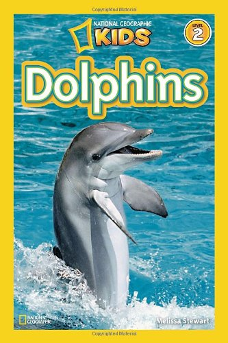 National Geographic Readers: Dolphins - Melissa Stewart