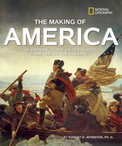 The Making of America Revised Edition: The History of the United States from 1492 to the Present - Robert D. Johnston
