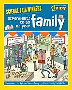 Science Fair Winners: Experiments to Do on Your Family
