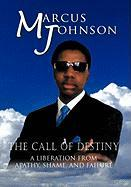 The Call of Destiny: A Liberation from Apathy, Shame, and Failure