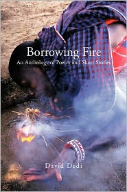 Borrowing Fire: An Anthology of Poetry and Short Stories