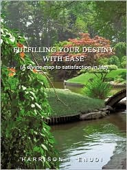 Fulfilling Your Destiny with Ease: A Divine Map to Satisfaction in Life