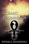 Cosmic Beginnings: The Chaos Chronicals Vol. 2
