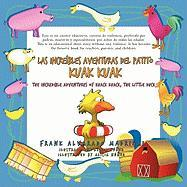 Las Increibles Aventuras del Patito Kuak Kuak: The Incredible Adventures of Kuack Kuack, the Little Duck