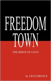 Freedom Town: The Birth of Love