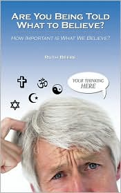 Are You Being Told What to Believe?: How Important Is What We Believe?