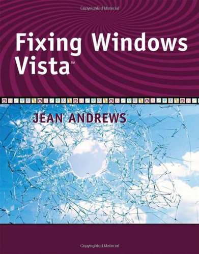 Fixing Windows Vista (Jean Andrews) - Jean Andrews