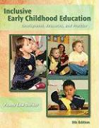 Inclusive Early Childhood Education: Development, Resources, and Practice