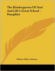 The Kindergarten of God and Life's Great School - Pamphlet