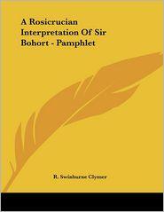 A Rosicrucian Interpretation of Sir Bohort - Pamphlet