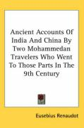Ancient Accounts of India and China by Two Mohammedan Travelers Who Went to Those Parts in the 9th Century