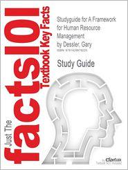 Outlines & Highlights for a Framework for Human Resource Management by Gary Dessler, ISBN: 0131886762