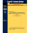 Outlines & Highlights for Pediatric Nursing: Caring for Children and Their Families by Nicki L. Potts, ISBN: 9781401897116