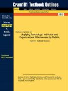 Outlines & Highlights for Applying Psychology: Individual and Organizational Effectiveness by DuBrin, ISBN: 0130971154