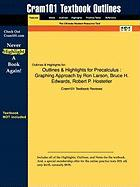 Outlines & Highlights for Precalculus: Graphing Approach by Ron Larson, Bruce H. Edwards, Robert P. Hostetler, ISBN: 9780618854639