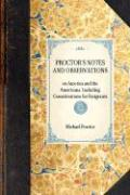 Proctor's Notes and Observations: Including Considerations for Emigrants