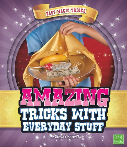 Amazing Tricks with Everyday Stuff (Easy Magic Tricks) - Steve Charney