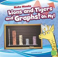 Lions and Tigers and Graphs! Oh My! (First Facts: Data Mania)