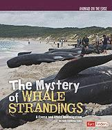 The Mystery of Whale Strandings: A Cause and Effect Investigation (Animals on the Edge)
