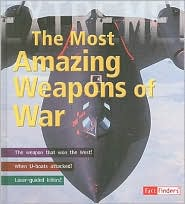 The Most Amazing Weapons of War