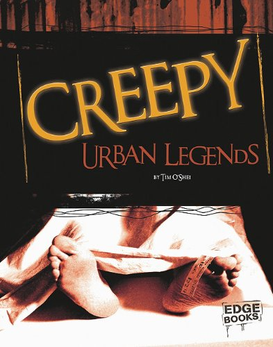 Creepy Urban Legends (Scary Stories) - Tim O'Shei