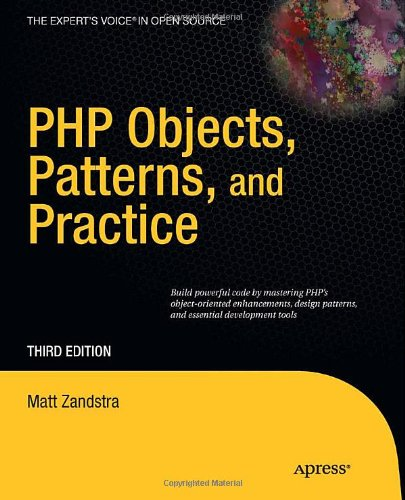 PHP Objects, Patterns and Practice (Expert's Voice in Open Source) - Matt Zandstra