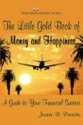 The Little Gold Book of Money and Happiness: A Guide to Your Financial Success