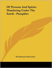 Of Persons and Spirits Wandering Under the Earth - Pamphlet