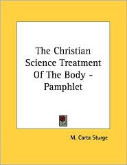 The Christian Science Treatment of the Body - Pamphlet