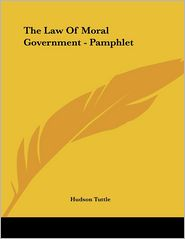 The Law of Moral Government - Pamphlet