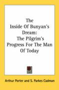 The Inside of Bunyan's Dream: The Pilgrim's Progress for the Man of Today