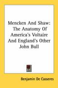 Mencken and Shaw: The Anatomy of America's Voltaire and England's Other John Bull