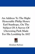 An Address to the Right Honorable Philip Henry Earl Stanhope, on the Subject of a Survey of Chevening Park Made for His Lordship in 1817