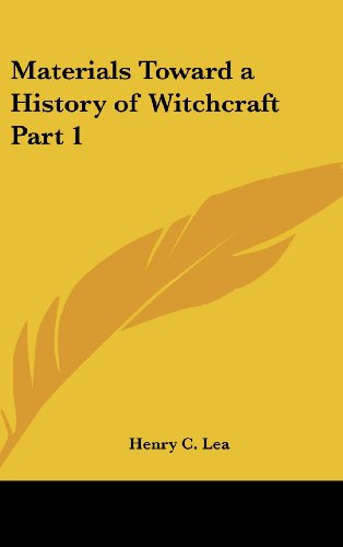 Materials Toward a History of Witchcraft Part 1 - Henry C. Lea