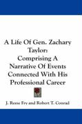 A Life of Gen. Zachary Taylor: Comprising a Narrative of Events Connected with His Professional Career