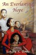 An Everlasting Hope: A Hope That Does Not Disappoint!